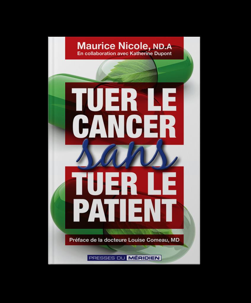 Livre - TUER LE CANCER (sans tuer le patient)